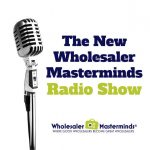 Neuberger Featured on Wholesaler Masterminds Podcast